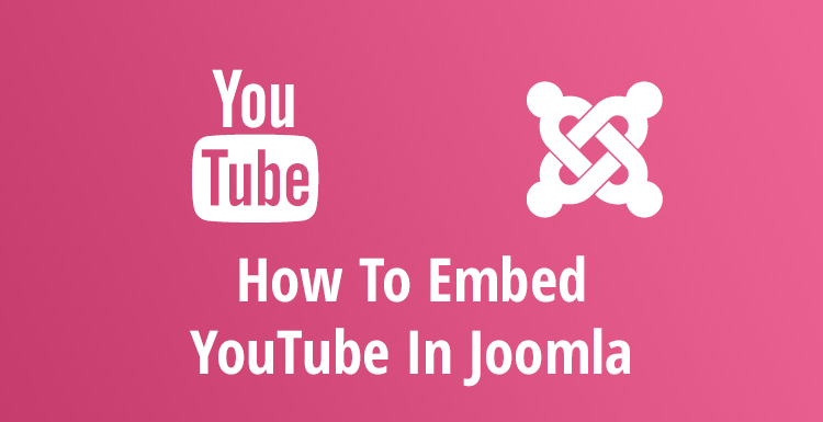 How To Embed YouTube In Joomla